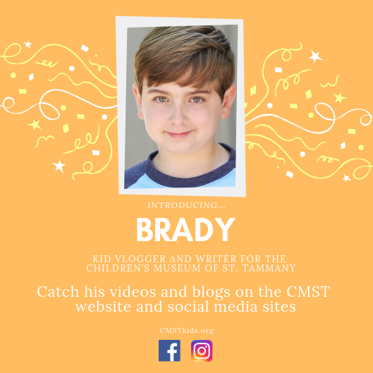 Meet Brady - CMST's Kid Vlogger and Blogger!