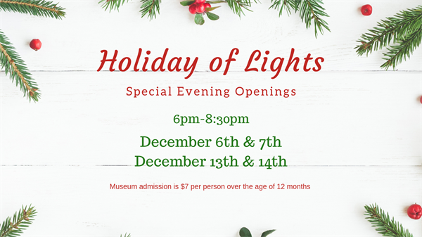 Holiday of Lights - Special Evening Openings
